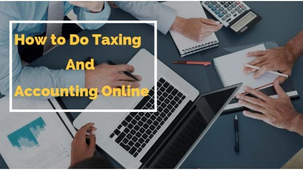 Know How to Do Taxing and Accounting Online